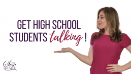get high school students talking