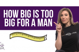 How Big Is Too Big For A Man