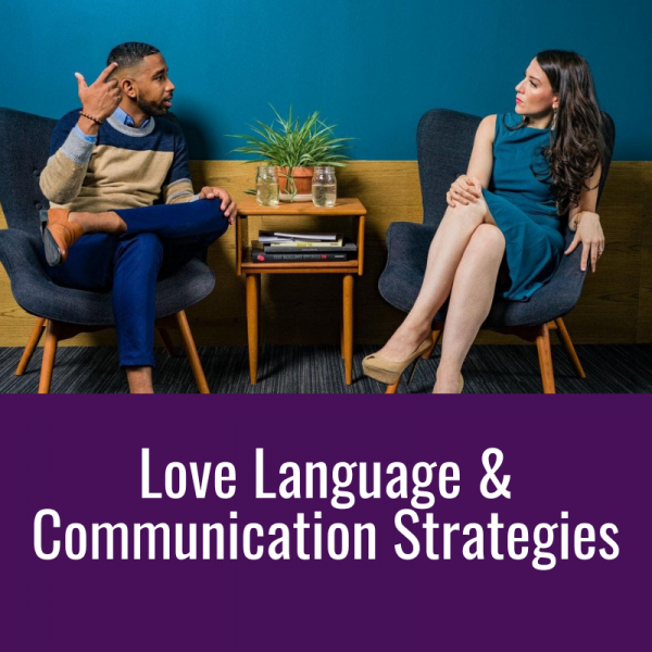 Love Language & Communication Strategies