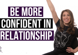 Be more confident in relationship