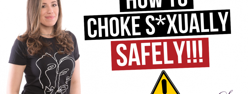 How to Choke Sexually Safely
