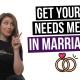 Get Needs Met In Marraige